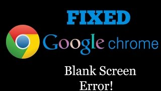 How to Fix - Google Chrome Blank page or Black screen Error - PC