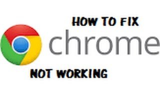 Google Chrome Not Working In 2018 [QUICK FIX]